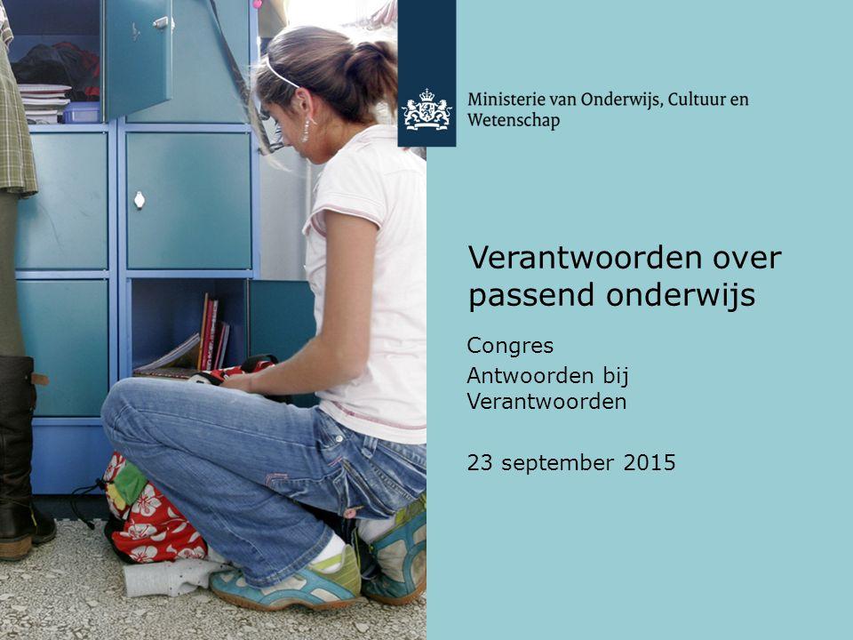 Verantwoorden over passend onderwijs Congres Antwoorden bij Verantwoorden 23 september 2015