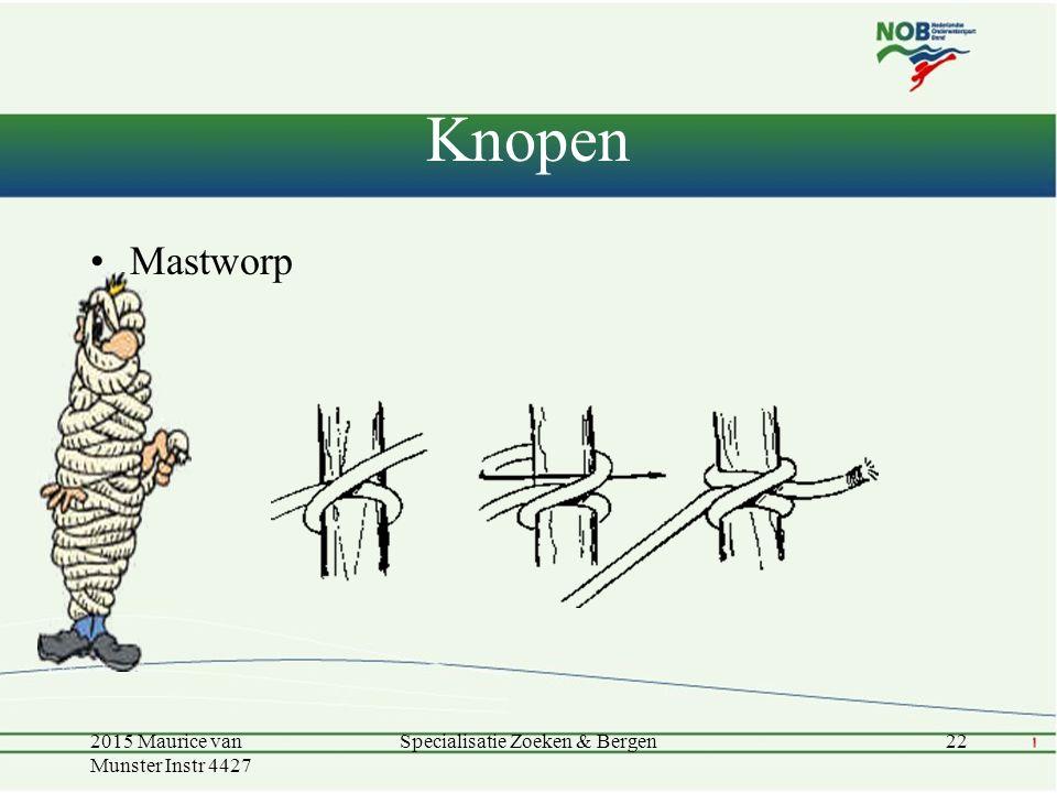Knopen Mastworp 2015 Maurice van Munster Instr 4427 22Specialisatie Zoeken & Bergen