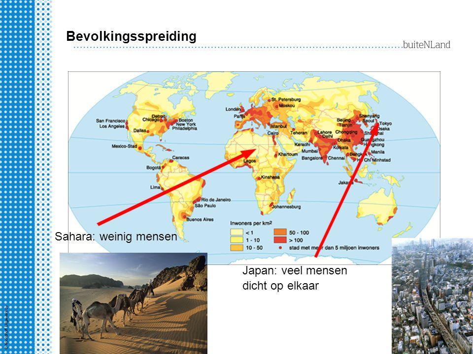 Sahara: weinig mensen Japan: veel mensen dicht op elkaar Bevolkingsspreiding