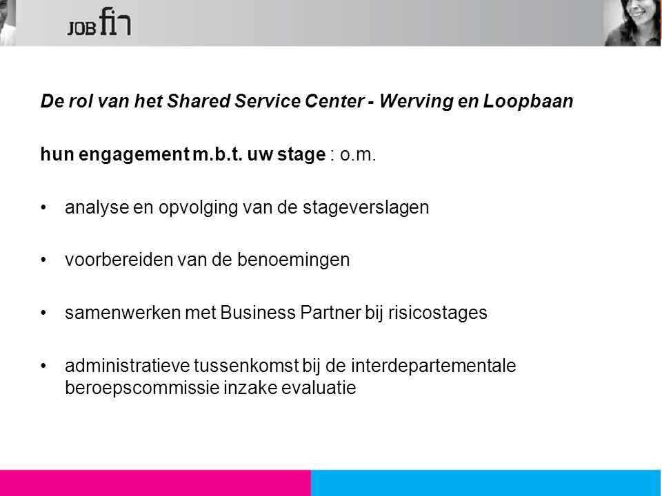 De rol van het Shared Service Center - Werving en Loopbaan hun engagement m.b.t.