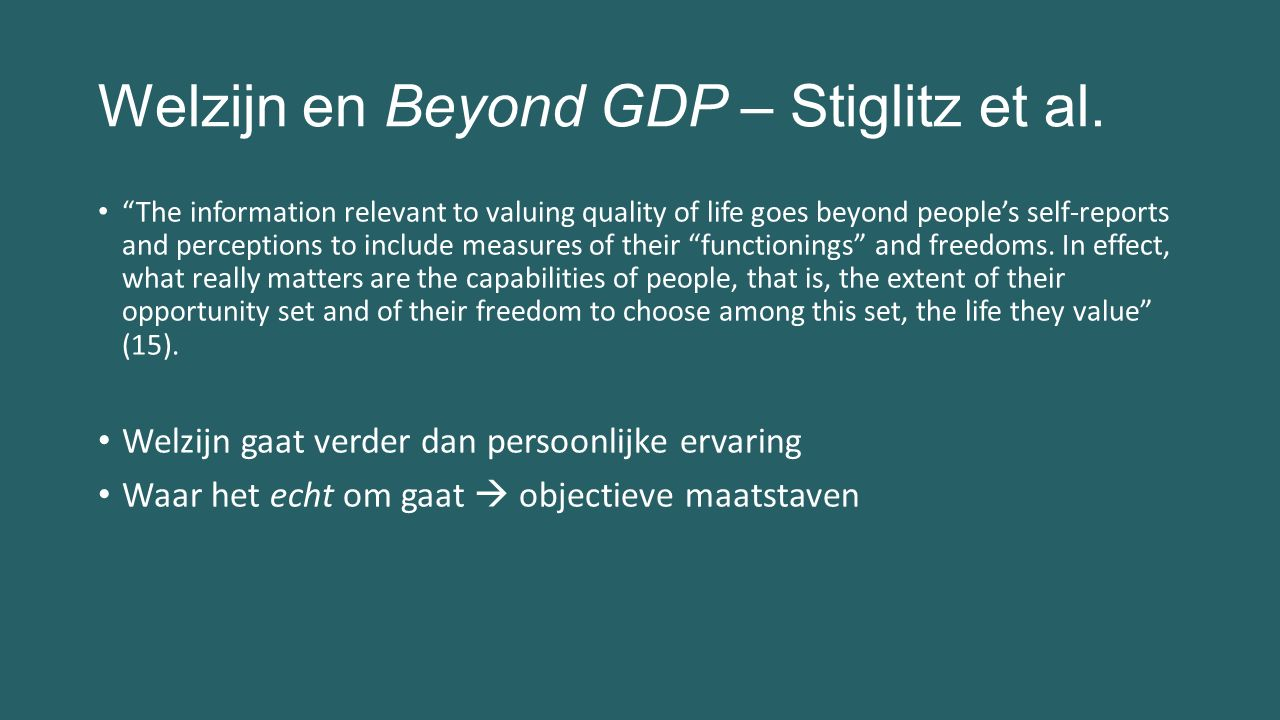 "Welzijn en Beyond GDP – Stiglitz et al. ""The information relevant to valuing quality of life goes beyond people's self-reports and perceptions to incl"