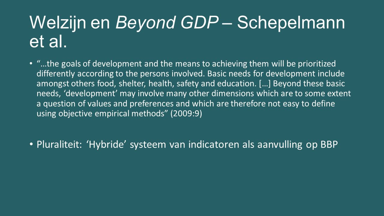 "Welzijn en Beyond GDP – Schepelmann et al. ""…the goals of development and the means to achieving them will be prioritized differently according to the"