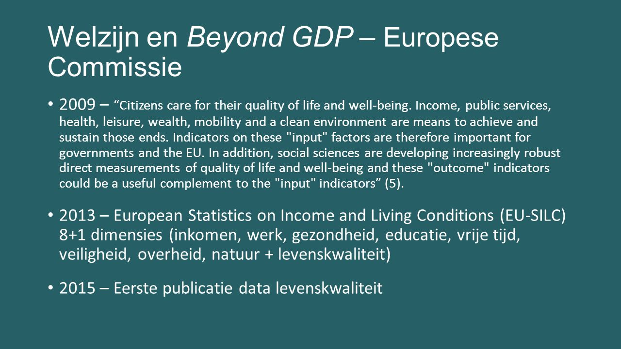 Welzijn en Beyond GDP – Europese Commissie 2009 – Citizens care for their quality of life and well-being.