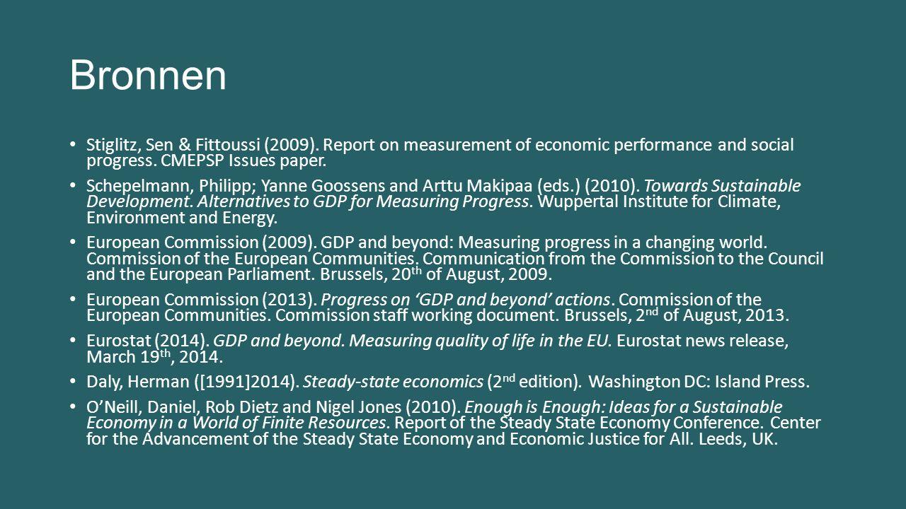 Bronnen Stiglitz, Sen & Fittoussi (2009). Report on measurement of economic performance and social progress. CMEPSP Issues paper. Schepelmann, Philipp