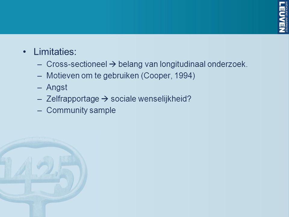 Limitaties: –Cross-sectioneel  belang van longitudinaal onderzoek.