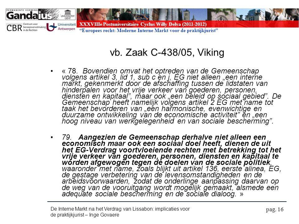 XXXVIIIe Postuniversitaire Cyclus Willy Delva (2011-2012) Europees recht: Moderne Interne Markt voor de praktijkjurist vb.