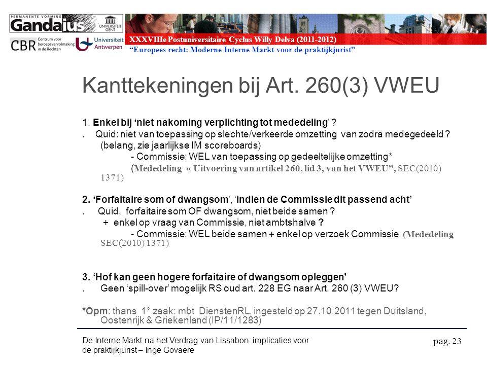 XXXVIIIe Postuniversitaire Cyclus Willy Delva (2011-2012) Europees recht: Moderne Interne Markt voor de praktijkjurist Kanttekeningen bij Art.
