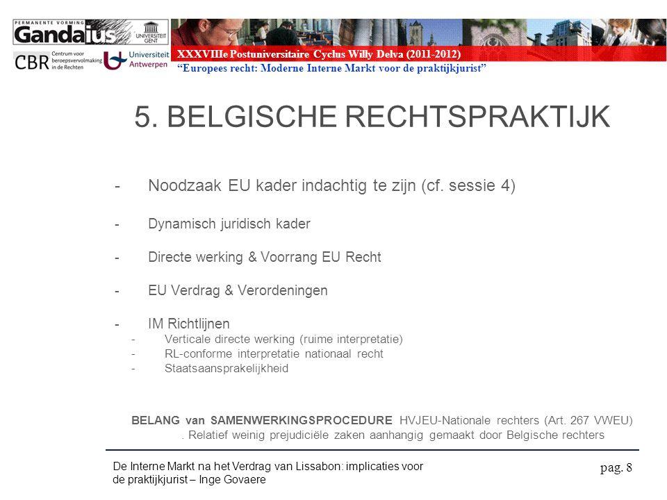 XXXVIIIe Postuniversitaire Cyclus Willy Delva (2011-2012) Europees recht: Moderne Interne Markt voor de praktijkjurist 5.