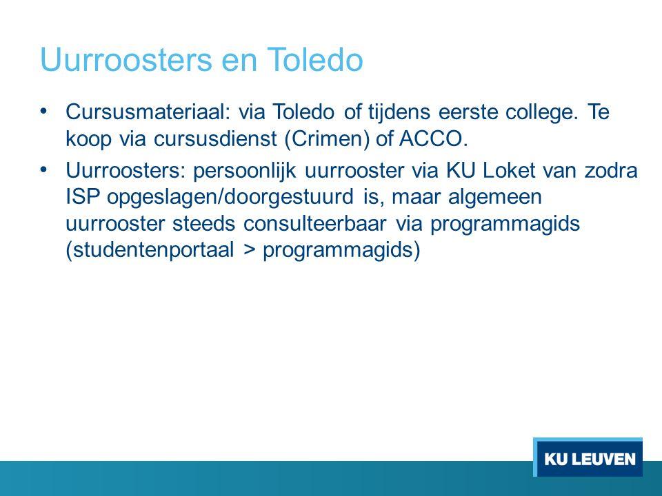 Uurroosters en Toledo Cursusmateriaal: via Toledo of tijdens eerste college. Te koop via cursusdienst (Crimen) of ACCO. Uurroosters: persoonlijk uurro