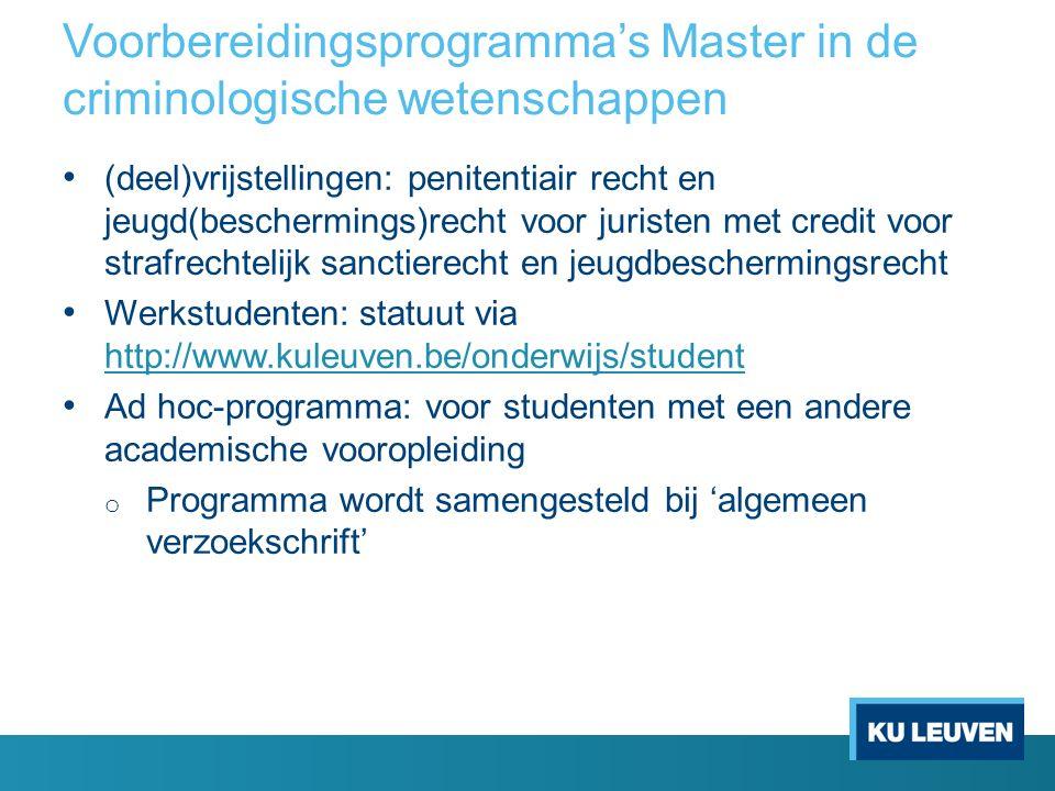 Voorbereidingsprogramma's Master in de criminologische wetenschappen (deel)vrijstellingen: penitentiair recht en jeugd(beschermings)recht voor juriste