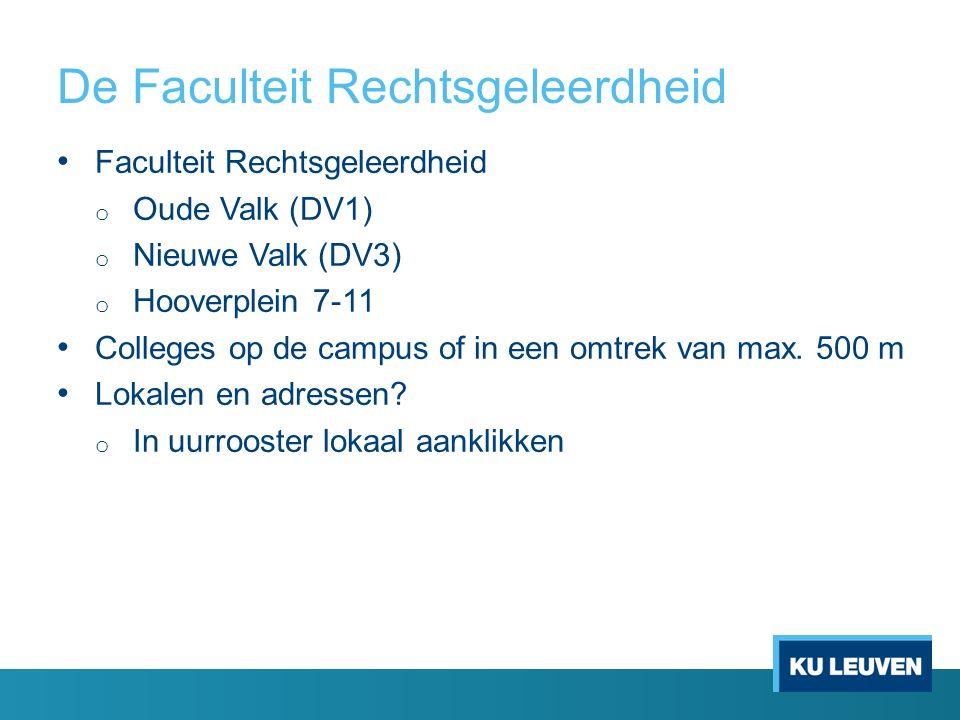 De Faculteit Rechtsgeleerdheid Faculteit Rechtsgeleerdheid o Oude Valk (DV1) o Nieuwe Valk (DV3) o Hooverplein 7-11 Colleges op de campus of in een omtrek van max.