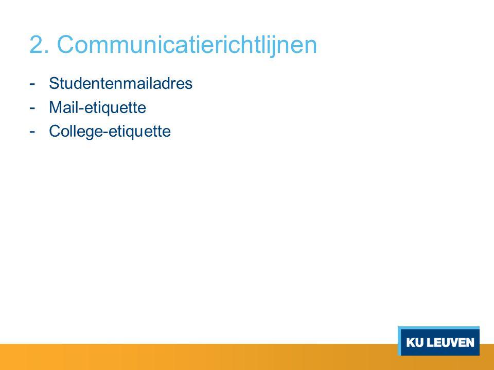 2. Communicatierichtlijnen - Studentenmailadres - Mail-etiquette - College-etiquette