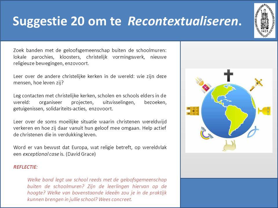 Suggestie 20 om te Recontextualiseren. Zoek banden met de geloofsgemeenschap buiten de schoolmuren: lokale parochies, kloosters, christelijk vormingsw