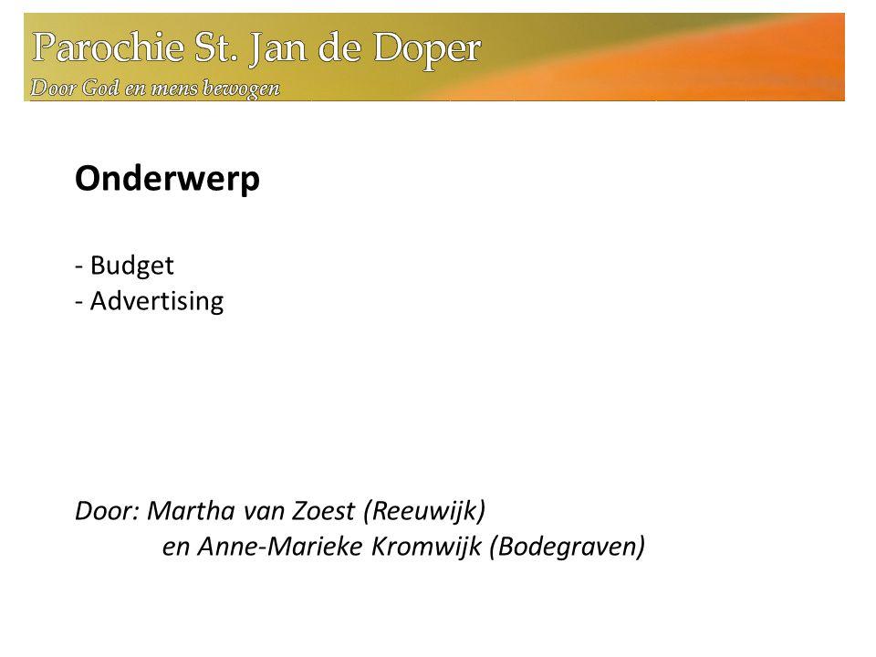 Onderwerp - Budget - Advertising Door: Martha van Zoest (Reeuwijk) en Anne-Marieke Kromwijk (Bodegraven)