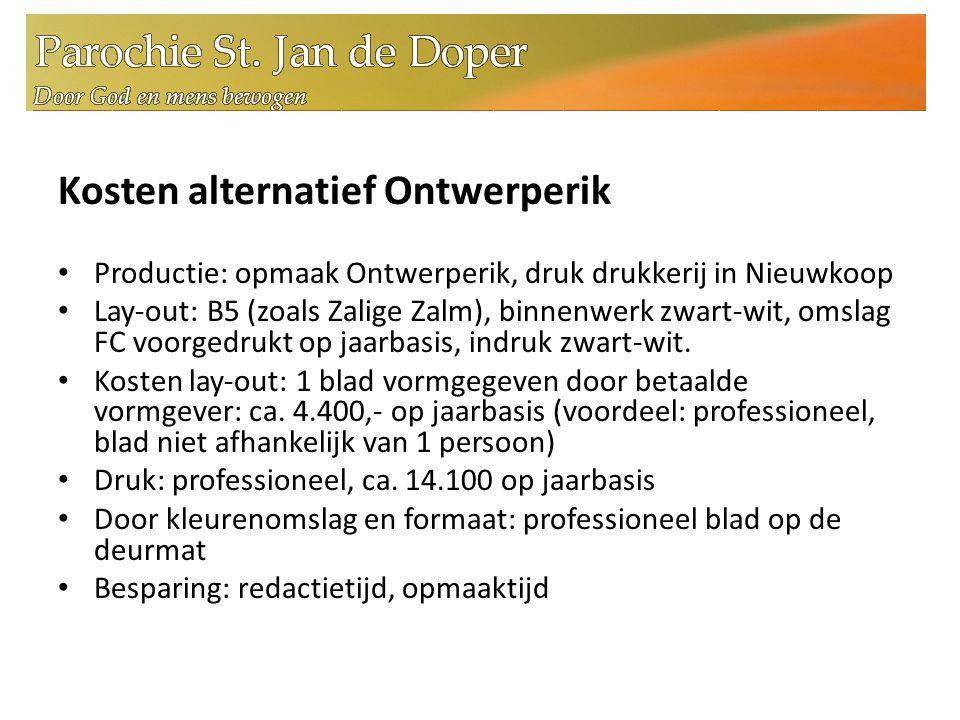 Kosten alternatief Ontwerperik Productie: opmaak Ontwerperik, druk drukkerij in Nieuwkoop Lay-out: B5 (zoals Zalige Zalm), binnenwerk zwart-wit, omslag FC voorgedrukt op jaarbasis, indruk zwart-wit.