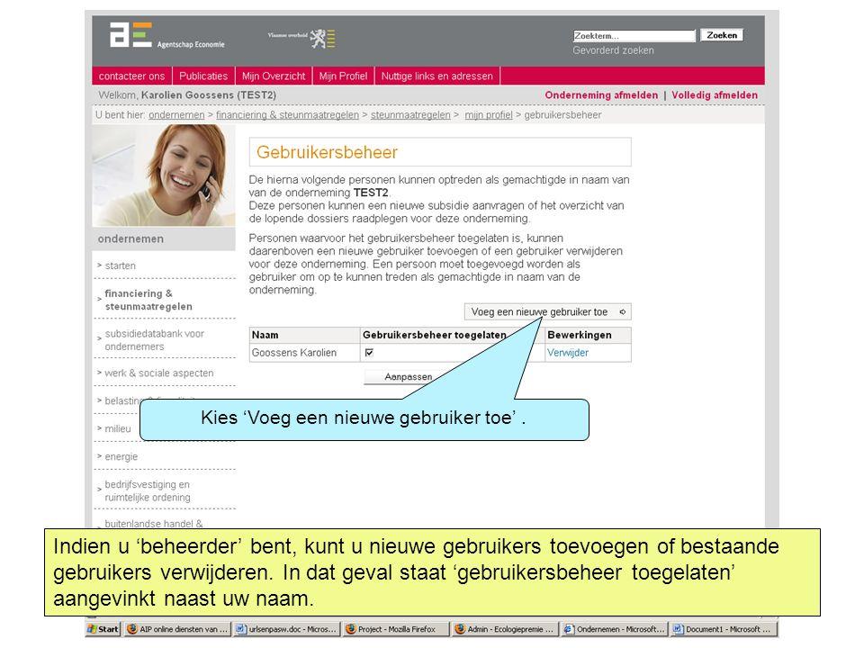 Indien u 'beheerder' bent, kunt u nieuwe gebruikers toevoegen of bestaande gebruikers verwijderen.