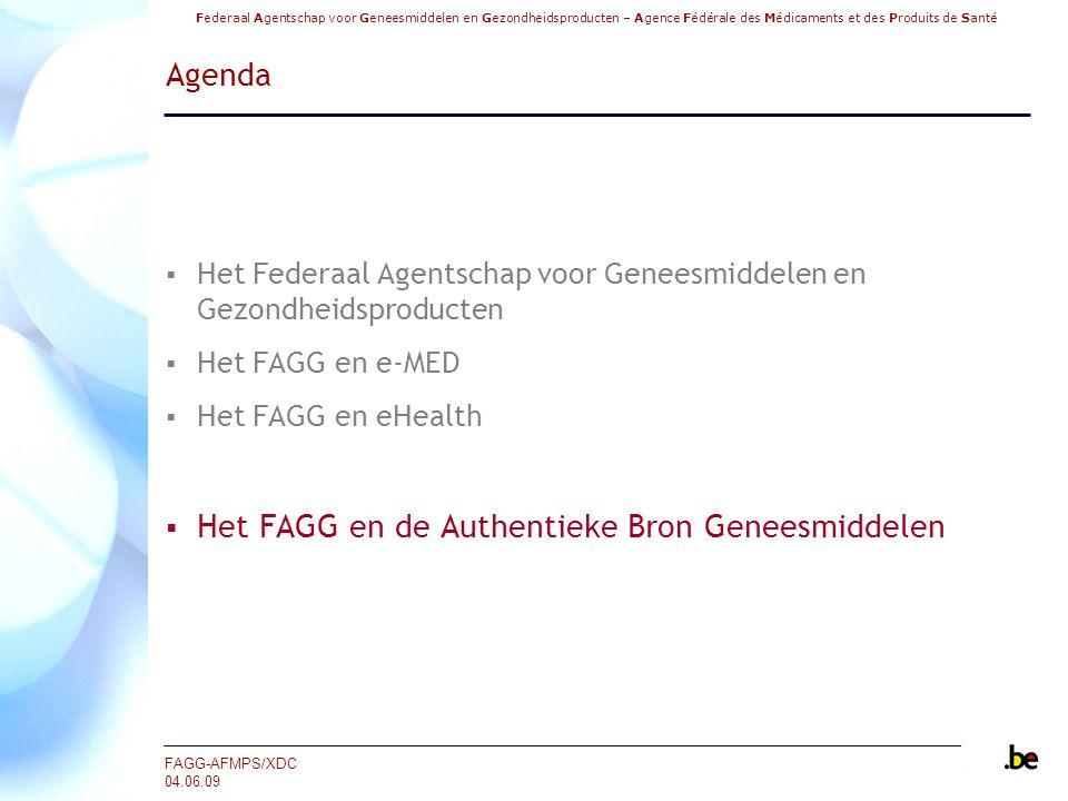 Federaal Agentschap voor Geneesmiddelen en Gezondheidsproducten – Agence Fédérale des Médicaments et des Produits de Santé FAGG-AFMPS/XDC 04.06.09 Age