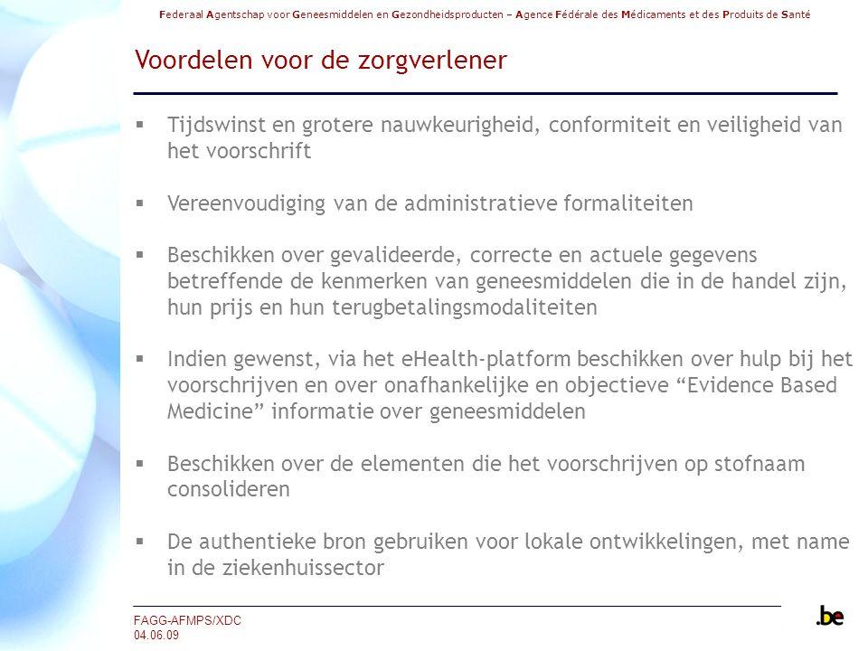 Federaal Agentschap voor Geneesmiddelen en Gezondheidsproducten – Agence Fédérale des Médicaments et des Produits de Santé FAGG-AFMPS/XDC 04.06.09 Voo