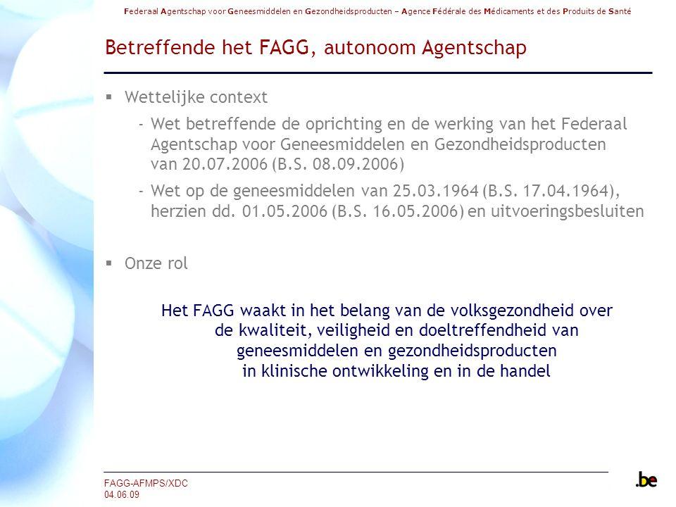 Federaal Agentschap voor Geneesmiddelen en Gezondheidsproducten – Agence Fédérale des Médicaments et des Produits de Santé FAGG-AFMPS/XDC 04.06.09 Authentieke Bron Geneesmiddelen (1/2)  Referentiebestand met data over geneesmiddelen voor menselijk gebruik vergund en verkocht in België, in de ambulante sector en/of de ziekenhuissector  Deze gegevens zijn conform de recentste gegevens die krachtens de wettelijke en reglementaire bepalingen door de bevoegde autoriteiten werden goedgekeurd of bepaald voor: ‐Vergunningen voor het in de handel brengen -> FAGG ‐Prijzen -> FOD Economie ‐Terugbetalingsmodaliteiten –> RIZIV  Levert onmisbare en nuttige gegevens: ‐Voor de precieze identificatie van voorgeschreven of afgeleverde geneesmiddelen ‐Voor de correcte toepassing van de geldende terugbetalingsmodaliteiten ‐Voor het snel, juist, duidelijk en beveiligd voorschrijven van geneesmiddelen en voor een correcte aflevering ervan ‐Die kunnen worden geïntegreerd in andere processen op het gebied van de gezondheid waarbij geneesmiddelen een rol spelen