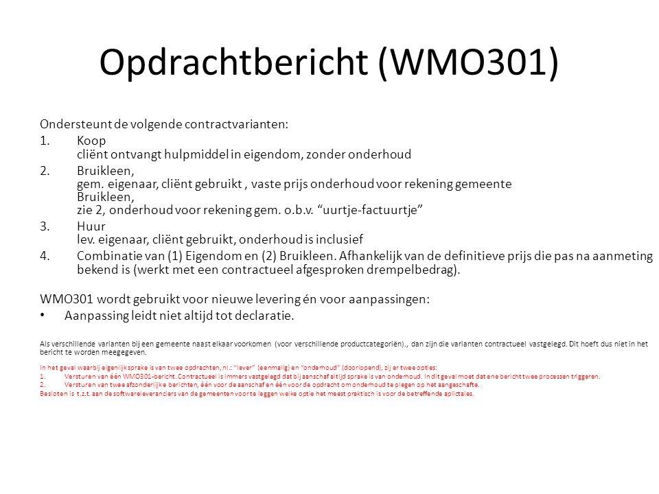 Opdrachtbericht (WMO301) Ondersteunt de volgende contractvarianten: 1.Koop cliënt ontvangt hulpmiddel in eigendom, zonder onderhoud 2.Bruikleen, gem.