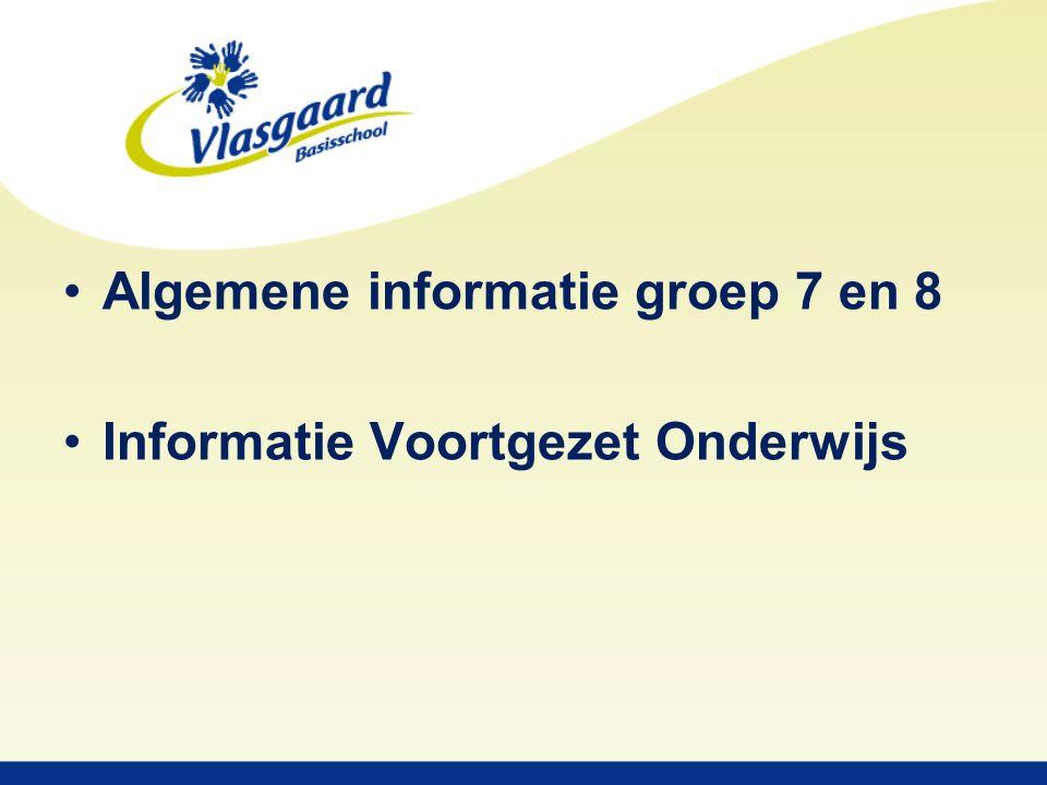 Algemene informatie groep 7 en 8 Informatie Voortgezet Onderwijs