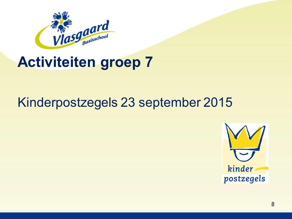 Activiteiten groep 7 Kinderpostzegels 23 september 2015 8