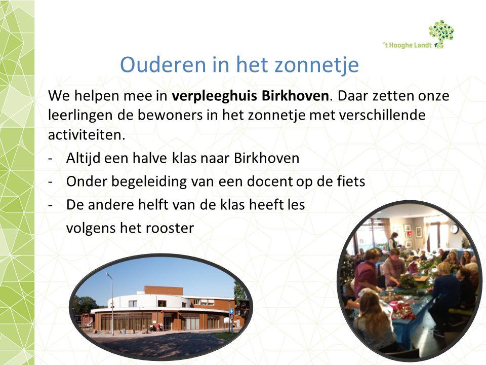 Ouderen in het zonnetje We helpen mee in verpleeghuis Birkhoven.