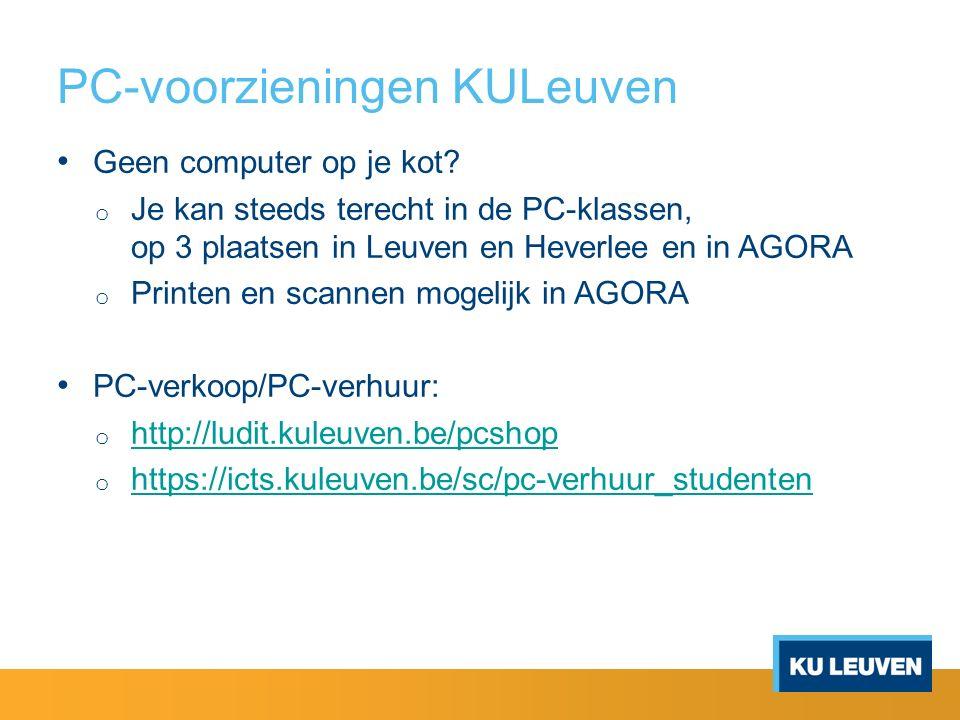 PC-voorzieningen KULeuven Geen computer op je kot? o Je kan steeds terecht in de PC-klassen, op 3 plaatsen in Leuven en Heverlee en in AGORA o Printen