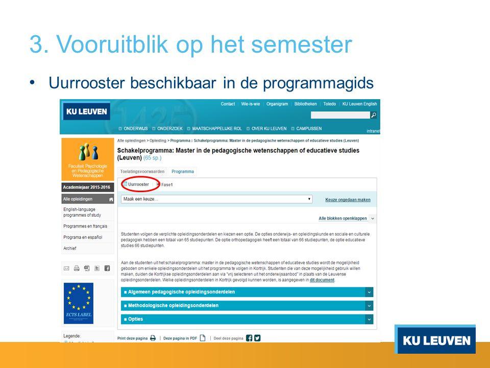 3. Vooruitblik op het semester Uurrooster beschikbaar in de programmagids