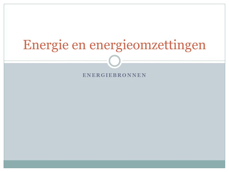 Wat is een energiebron.