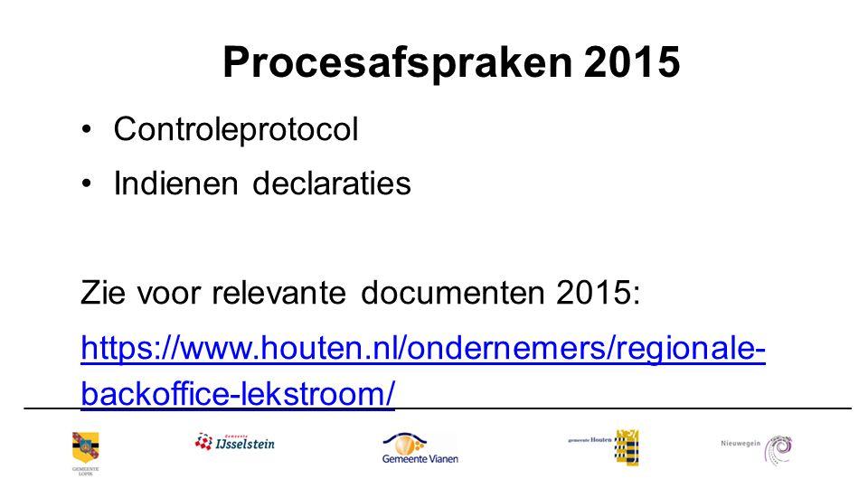 Procesafspraken 2015 Controleprotocol Indienen declaraties Zie voor relevante documenten 2015: https://www.houten.nl/ondernemers/regionale- backoffice