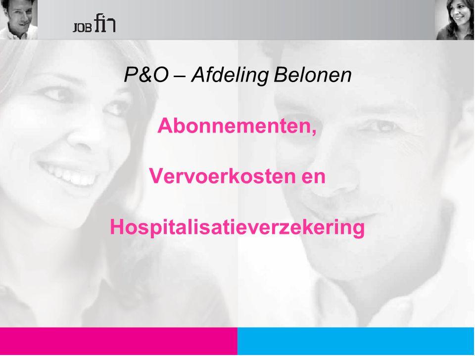 P&O – Afdeling Belonen Abonnementen, Vervoerkosten en Hospitalisatieverzekering