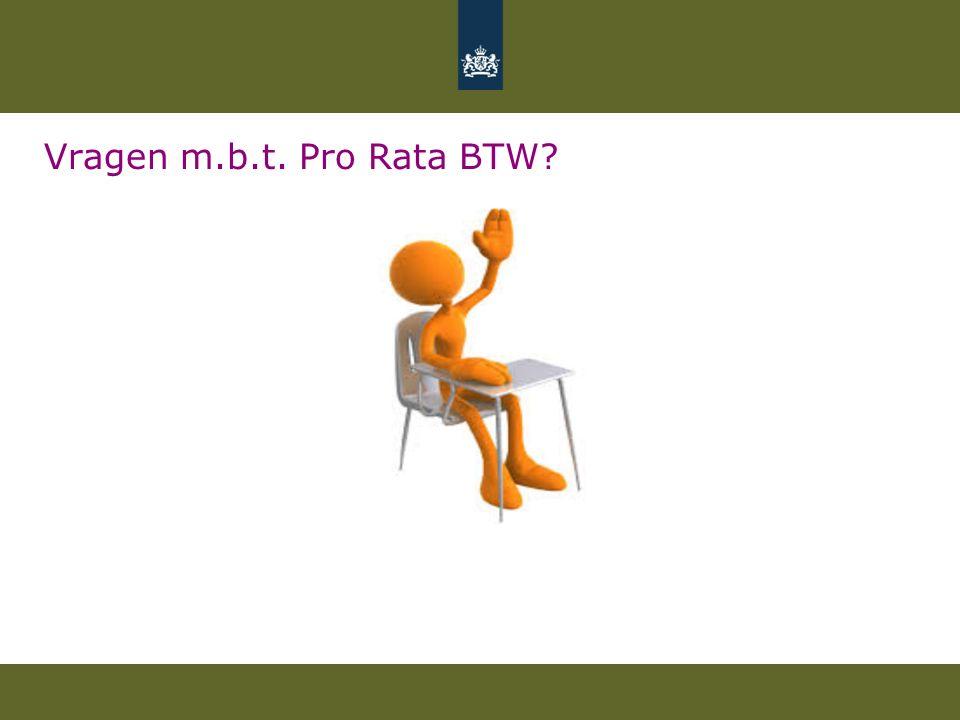 Vragen m.b.t. Pro Rata BTW?