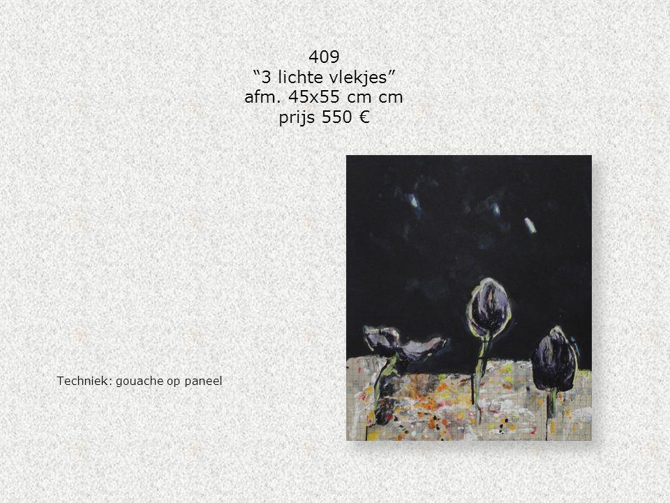"""409 """"3 lichte vlekjes"""" afm. 45x55 cm cm prijs 550 € Techniek: gouache op paneel"""