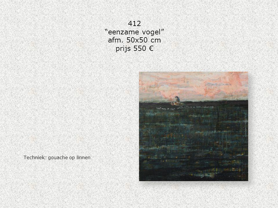 """412 """"eenzame vogel"""" afm. 50x50 cm prijs 550 € Techniek: gouache op linnen"""