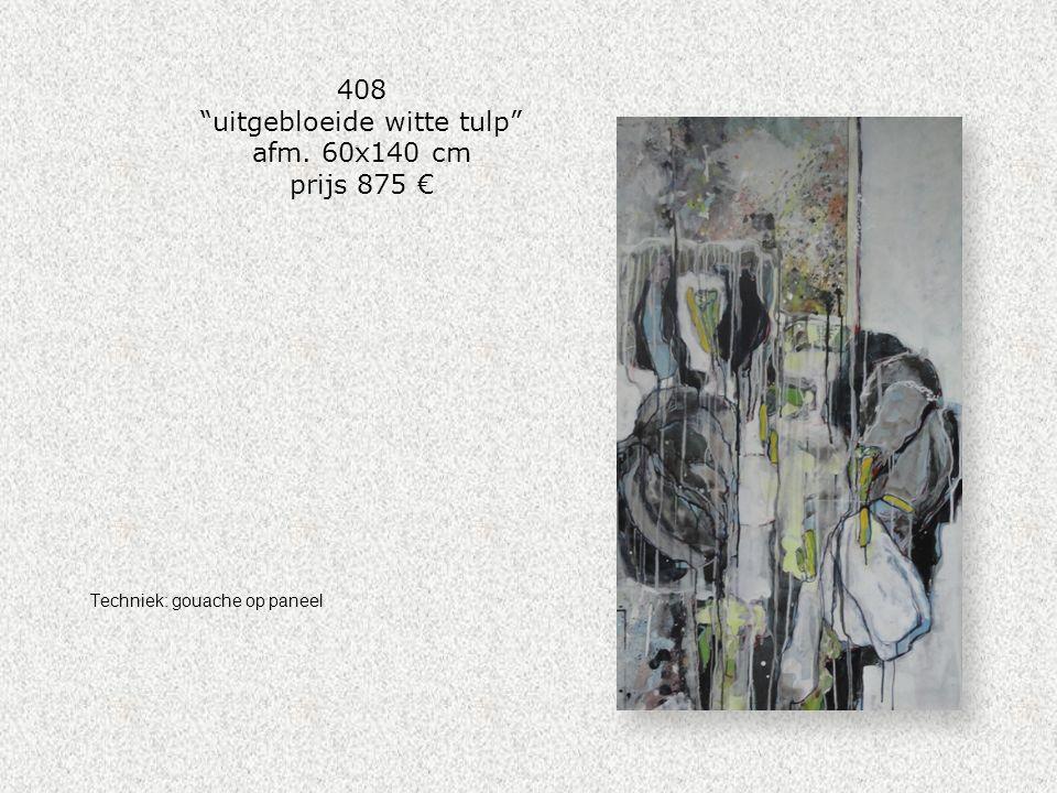 """408 """"uitgebloeide witte tulp"""" afm. 60x140 cm prijs 875 € Techniek: gouache op paneel"""