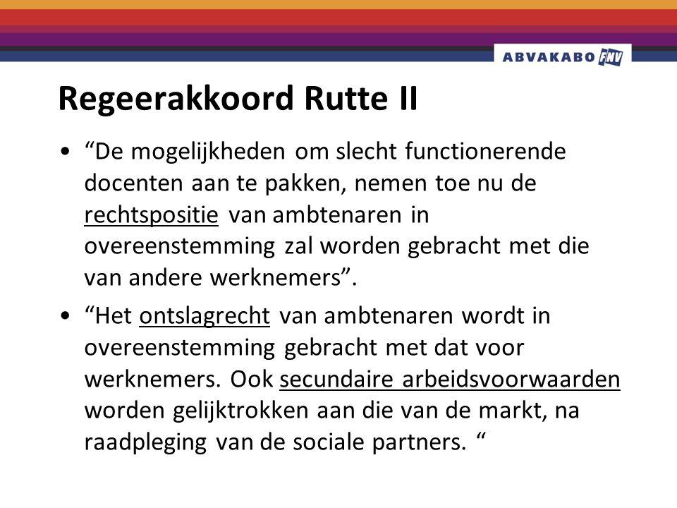 Regeerakkoord Rutte II De mogelijkheden om slecht functionerende docenten aan te pakken, nemen toe nu de rechtspositie van ambtenaren in overeenstemming zal worden gebracht met die van andere werknemers .