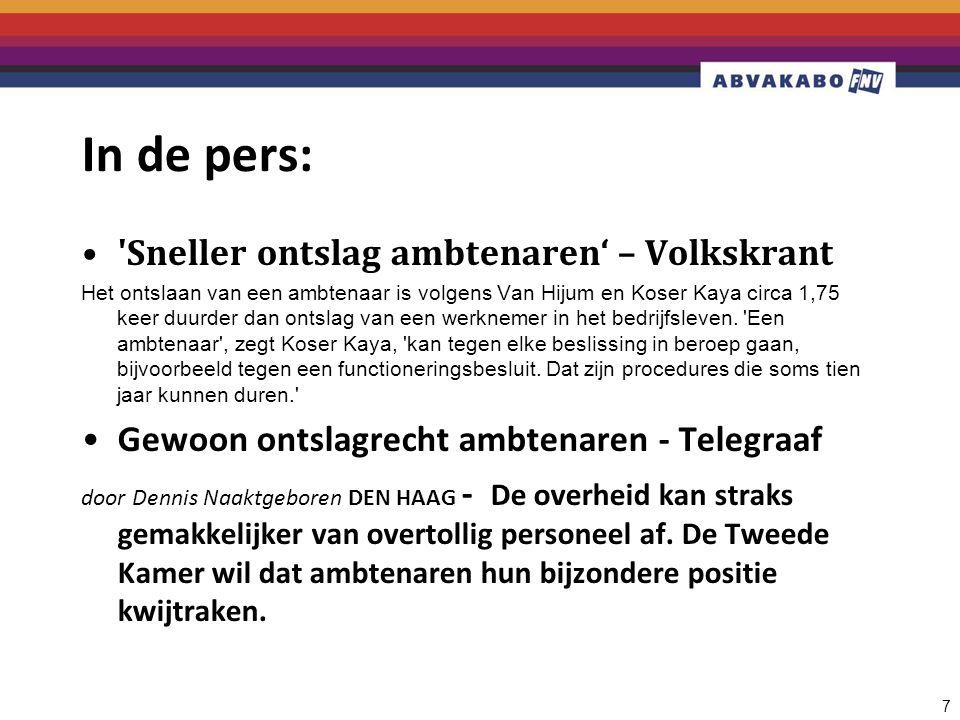 In de pers: Sneller ontslag ambtenaren' – Volkskrant Het ontslaan van een ambtenaar is volgens Van Hijum en Koser Kaya circa 1,75 keer duurder dan ontslag van een werknemer in het bedrijfsleven.
