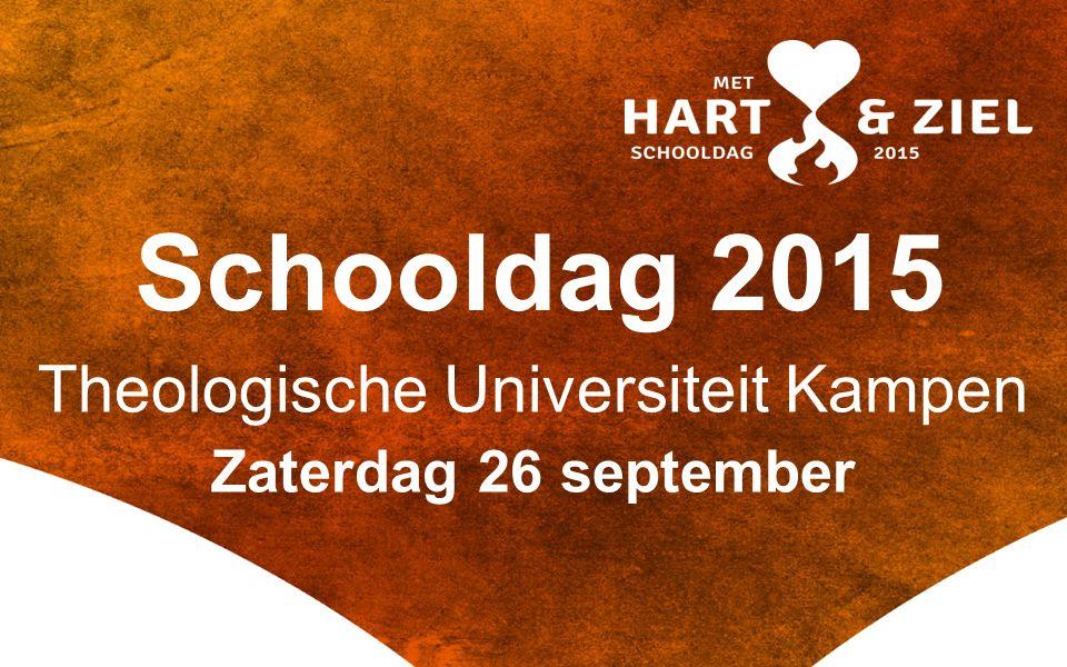 Schooldag 2015 Theologische Universiteit Kampen Zaterdag 26 september