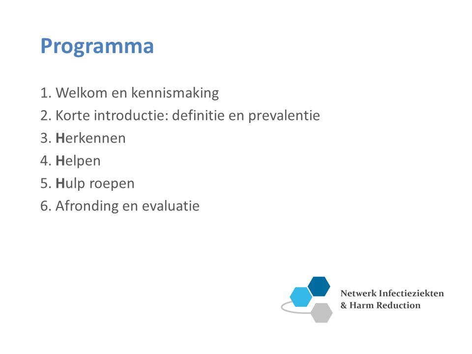 Programma 1. Welkom en kennismaking 2. Korte introductie: definitie en prevalentie 3. Herkennen 4. Helpen 5. Hulp roepen 6. Afronding en evaluatie