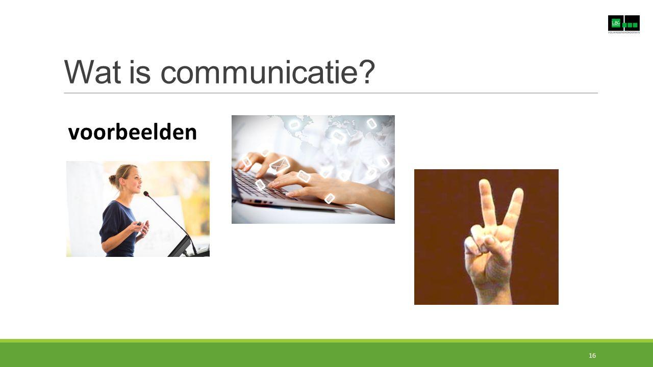 Wat is communicatie? voorbeelden 16