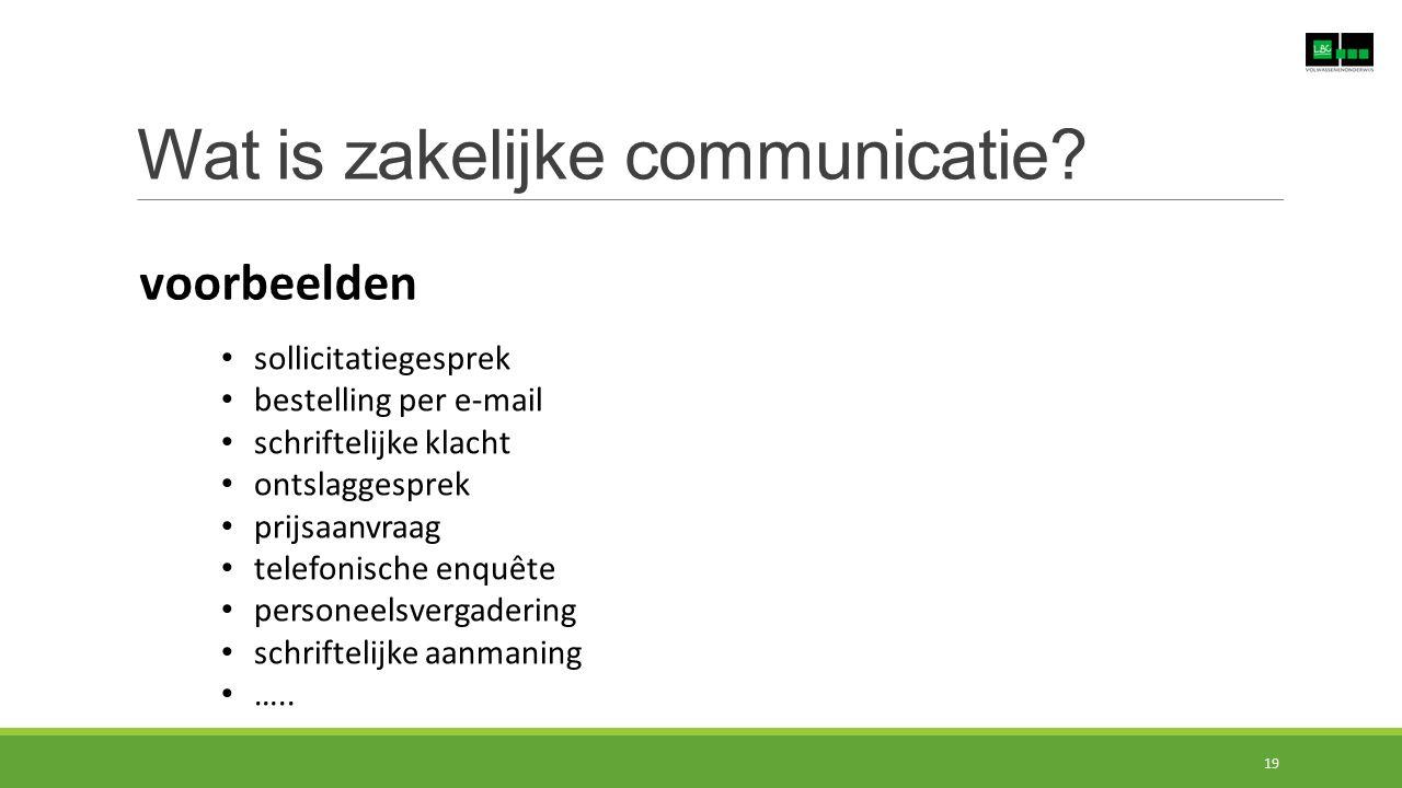 Wat is zakelijke communicatie? voorbeelden sollicitatiegesprek bestelling per e-mail schriftelijke klacht ontslaggesprek prijsaanvraag telefonische en
