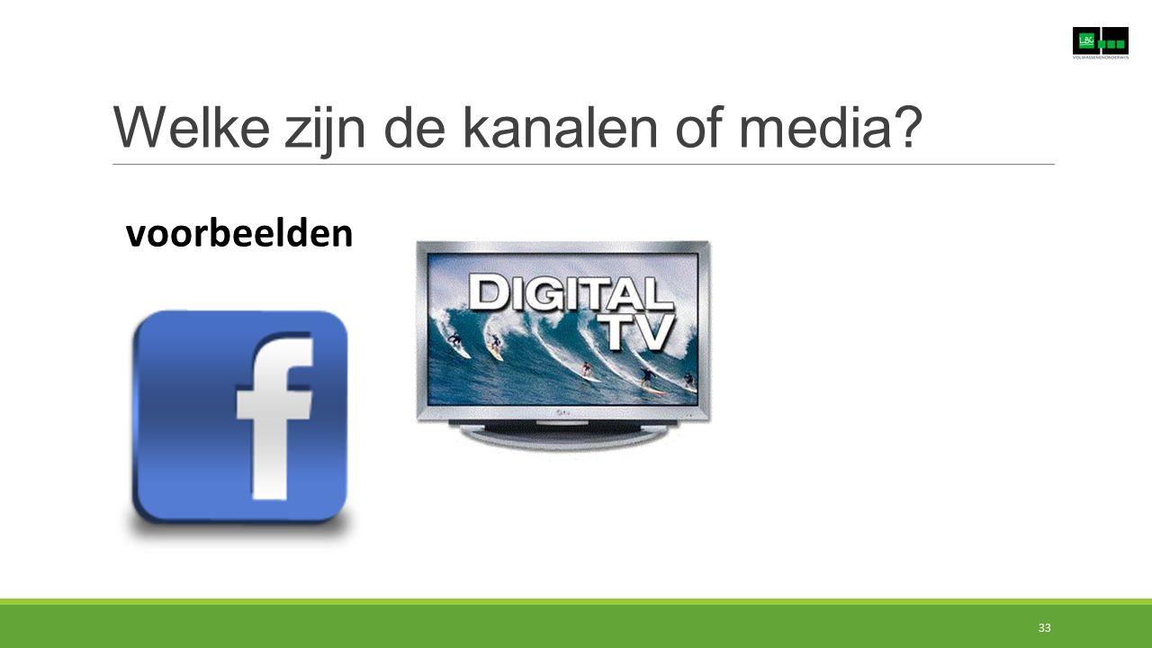 Welke zijn de kanalen of media? voorbeelden 33