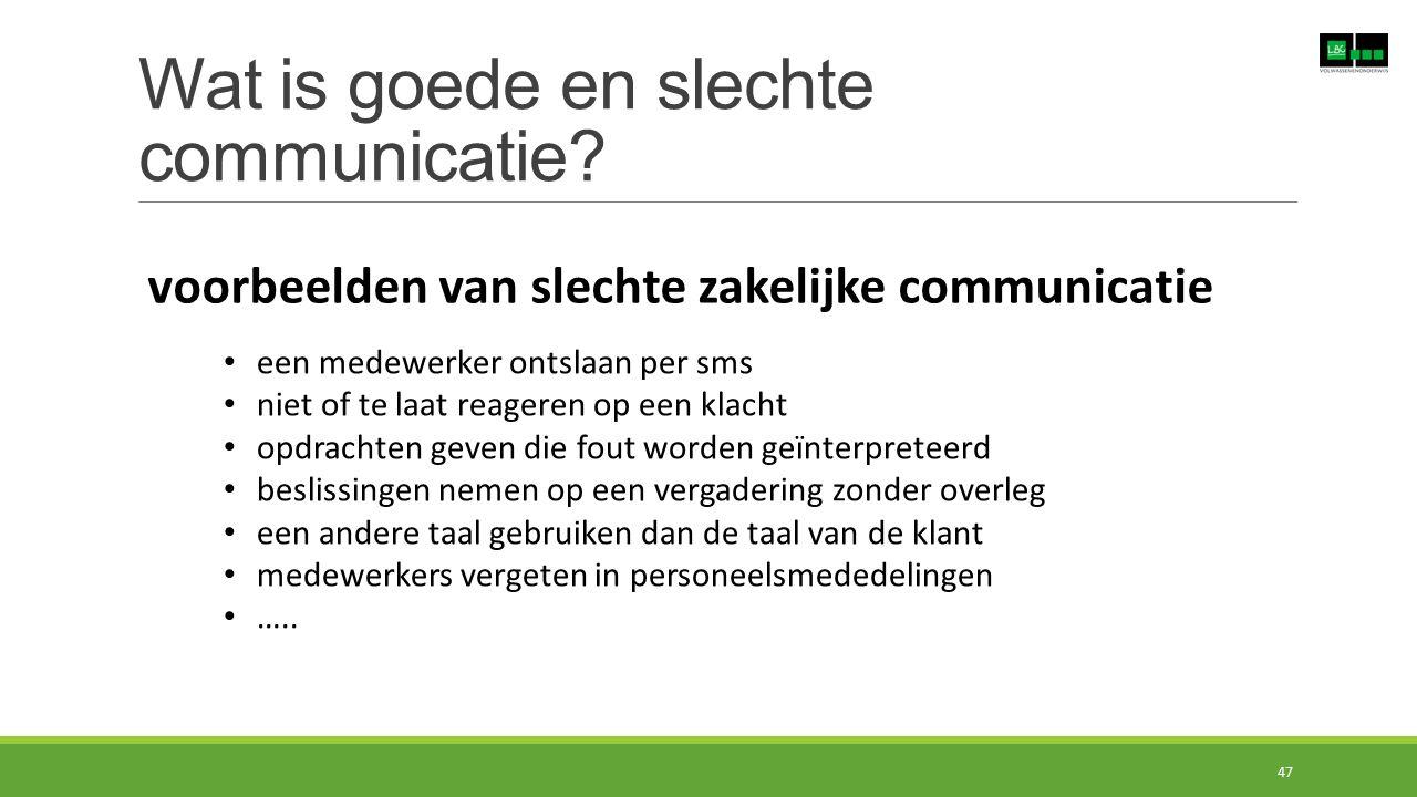 Wat is goede en slechte communicatie? voorbeelden van slechte zakelijke communicatie een medewerker ontslaan per sms niet of te laat reageren op een k