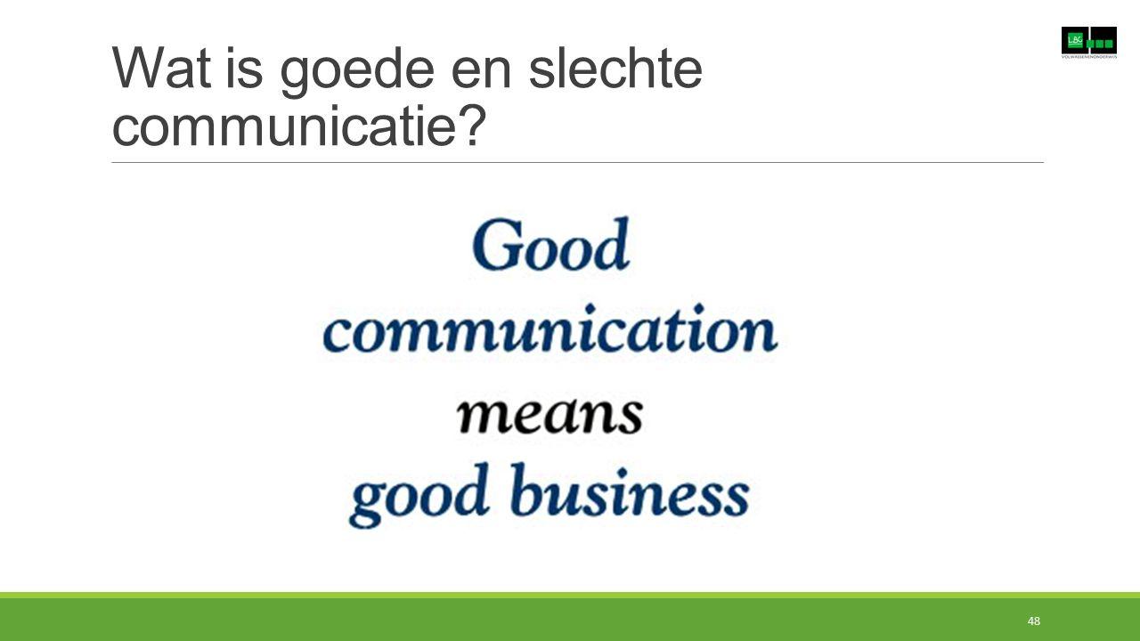 Wat is goede en slechte communicatie? 48
