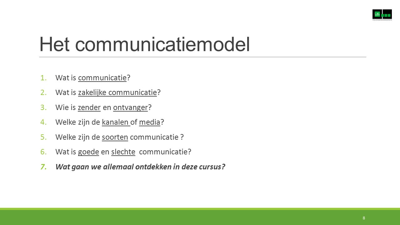 Het communicatiemodel 1.Wat is communicatie.2.Wat is zakelijke communicatie.
