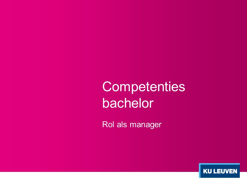 Competenties bachelor Rol als manager
