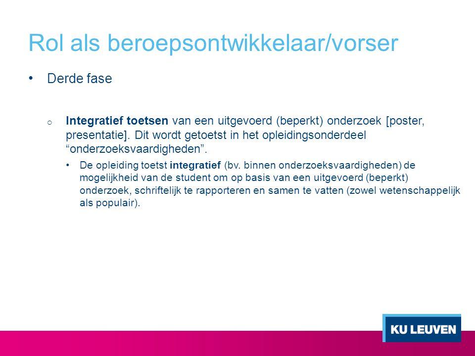 """Derde fase o Integratief toetsen van een uitgevoerd (beperkt) onderzoek [poster, presentatie]. Dit wordt getoetst in het opleidingsonderdeel """"onderzoe"""