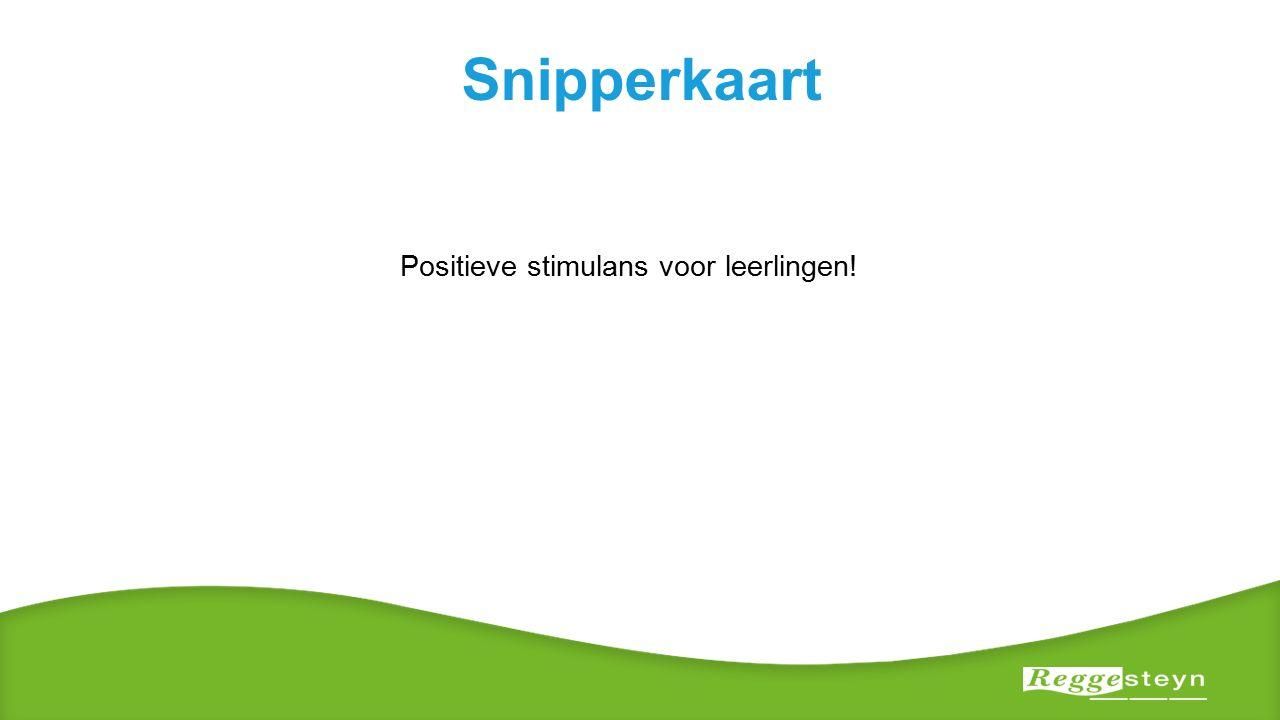 Snipperkaart Positieve stimulans voor leerlingen!