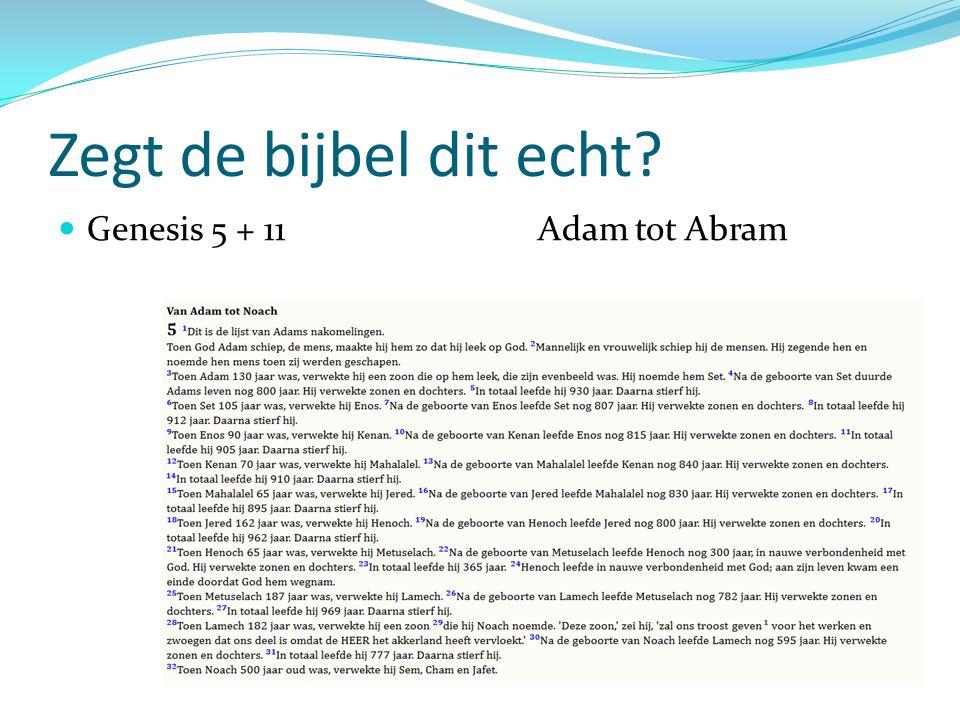 Zegt de bijbel dit echt? Genesis 5 + 11 Adam tot Abram
